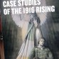 Case Studies of the 1916 Rising